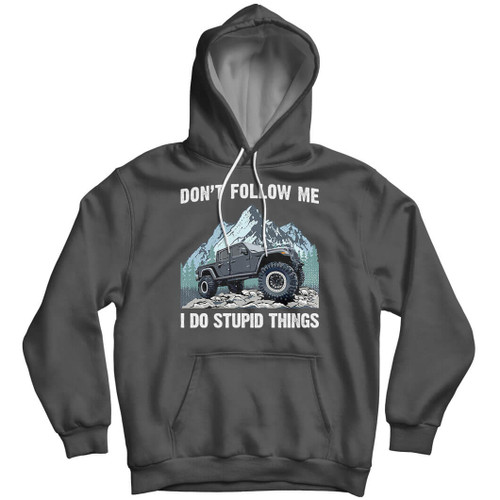 Don't Follow Me I Do Stupid Things - Hoodie