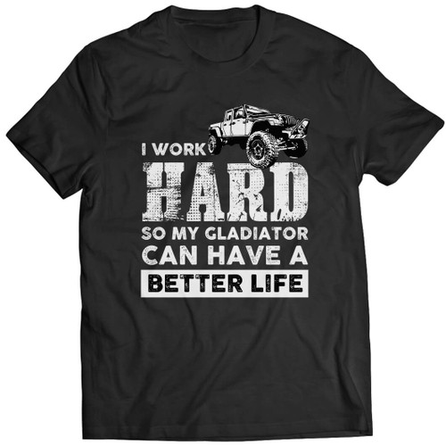 I Work Hard So My Gladiator Can Have A Better Life - Tshirt