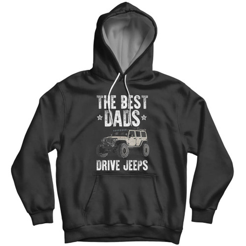 The Best Dads Drive Jeeps  -  Wrangler Hoodie