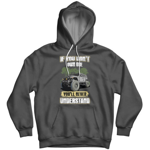 If You Don't Own One You'll Never Understand - Wrangler Hoodie