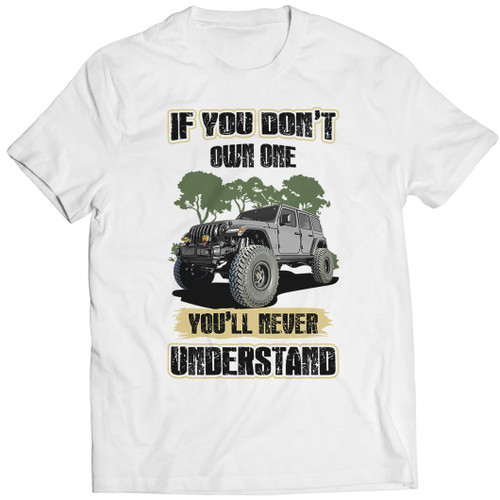 If You Don't Own One You'll Never Understand - Wrangler Tshirt