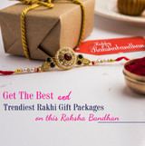 Get The Best and Trendiest Rakhi Gift Packages on this Raksha Bandhan