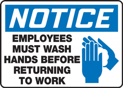 """OSHA Notice Safety Sign: Employees Must Wash Hands Before Returning To Work - 7"""" X 10"""""""