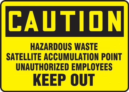 "OSHA Caution Safety Sign: Hazardous Waste Satellite Accumulation Point Authorized Employees Keep Out - 7"" x 10"""
