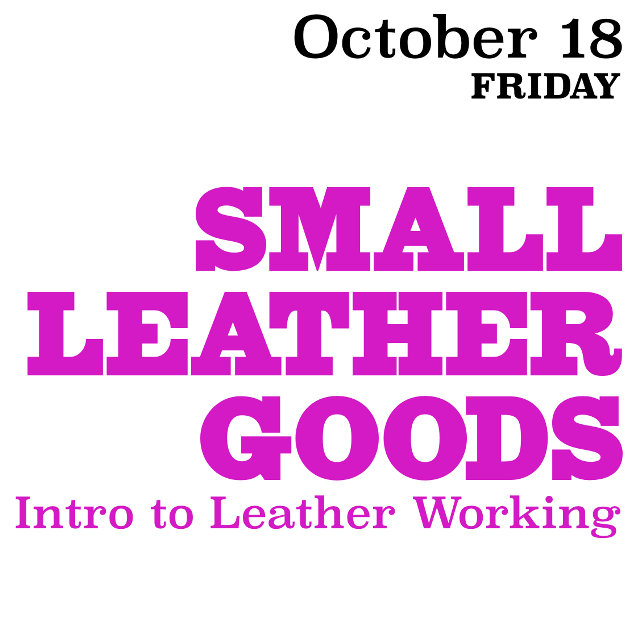 Small Leather Goods: Intro to Leather Working October 18