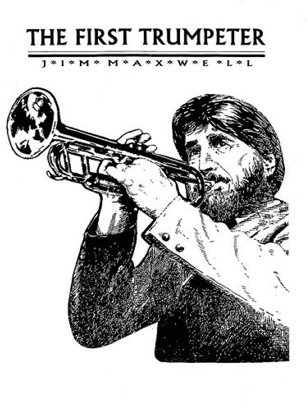 The First Trumpeter by Jim Maxwell