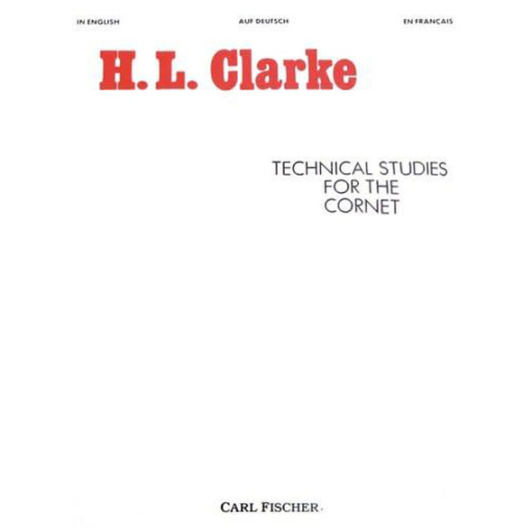 Technical Studies for The Cornet Cornet solo - Herbert L. Clarke Herbert L. Clarke