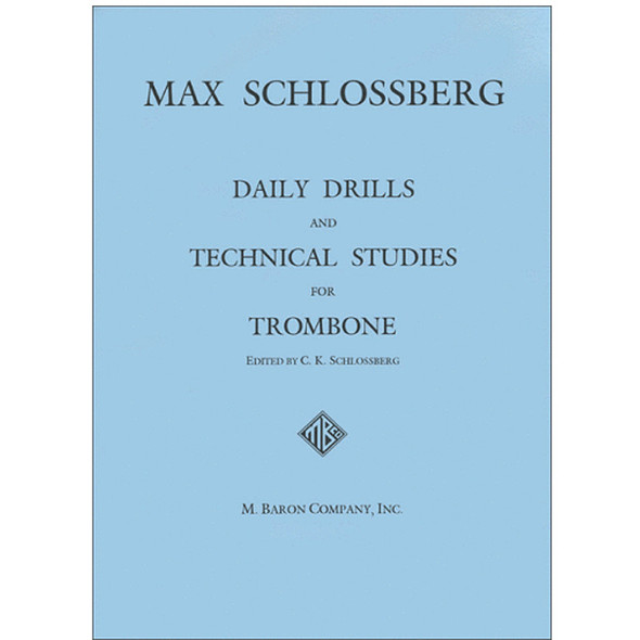 Daily Drills and Technical Studies for Trombone (Schlossberg)