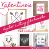 Valentine's Digital Cutting File Bundle