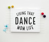 Dance Mom Life Digital Cutting File