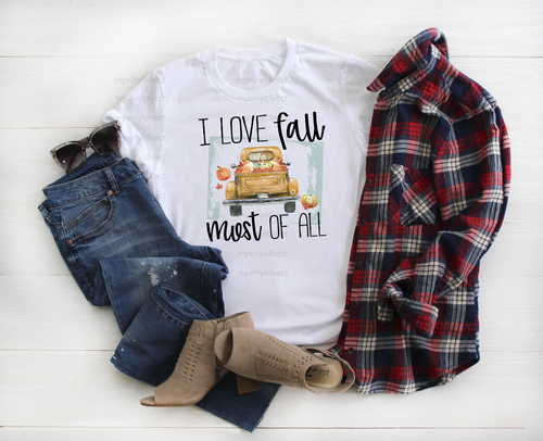 I Love Fall Most Of All | Sublimation Transfer