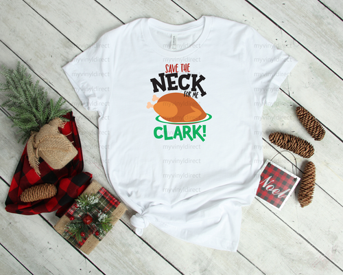 Save The Neck For Me Clark | Sublimation Transfer