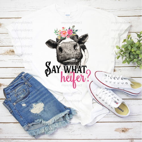 Say What Heifer?   Sublimation Transfer