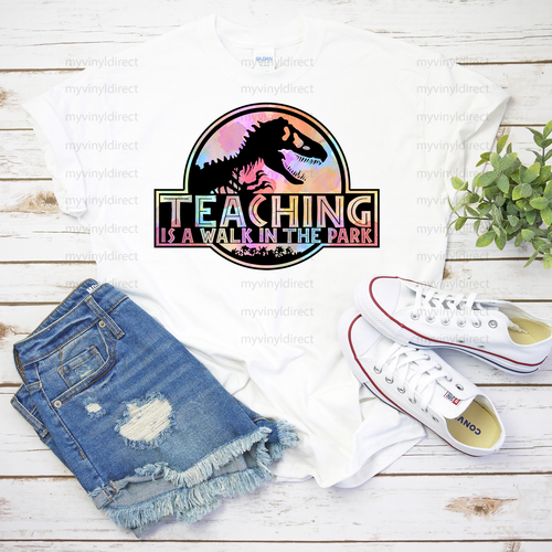 Teaching is a Walk in the Park | Sublimation Transfer