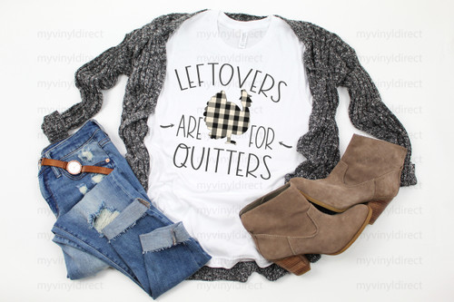Leftovers Are For Quitters | Sublimation Transfer