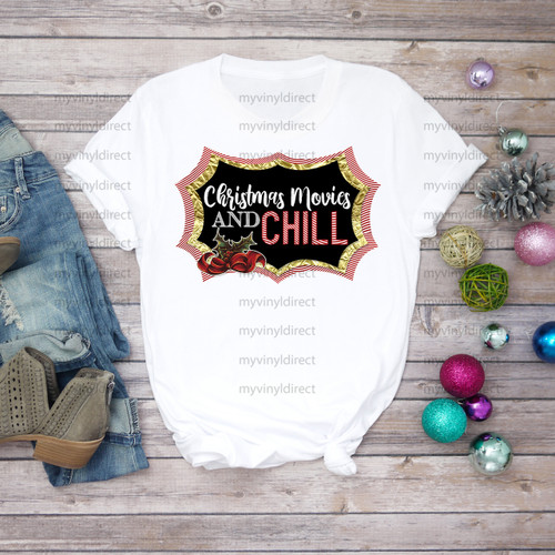 Christmas Movies and Chill | Sublimation Transfer
