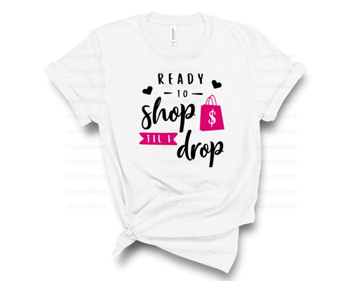 Ready to Shop til I Drop | Cotton Transfer