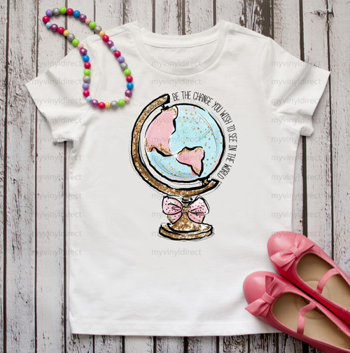 Be The Change You Wish To See In The World | Cotton Transfer