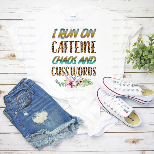 I Run on Caffeine Chaos and Cuss Words | Cotton Transfer