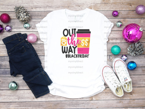 Out of the Way Black Friday | Cotton Transfer