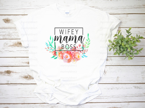 Wifey Mama Boss | Sublimation Transfer