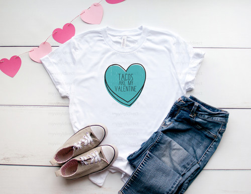Tacos are my Valentine | Cotton Transfer