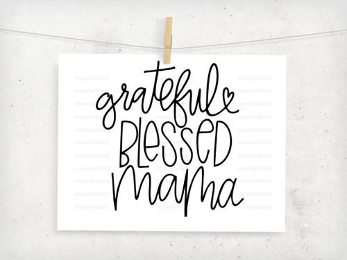 Grateful Blessed Mama Digital Cutting File
