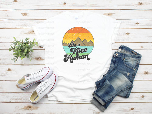 Be a Nice Human | Sublimation Transfer
