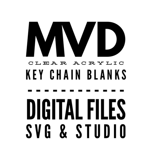 MVD Clear Acrylic Key Chain Blanks Digital Files SVG & STUDIO