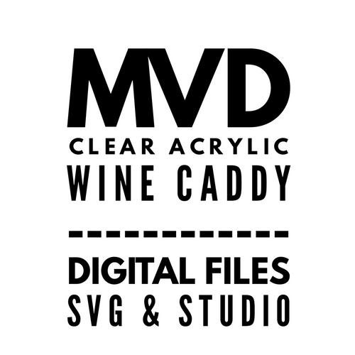MVD Clear Acrylic Wine Caddy Digital Files