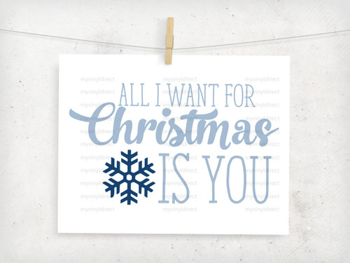 All I Want For Christmas Digital File