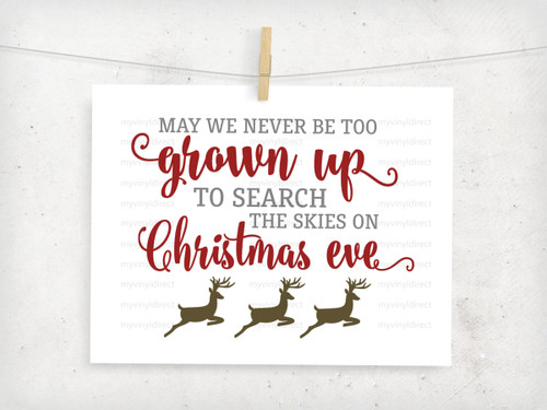 May You Never Be Too Grown Up To Search The Skies On Christmas Eve Svg.Digital Files Holiday Christmas Page 1 My Vinyl Direct
