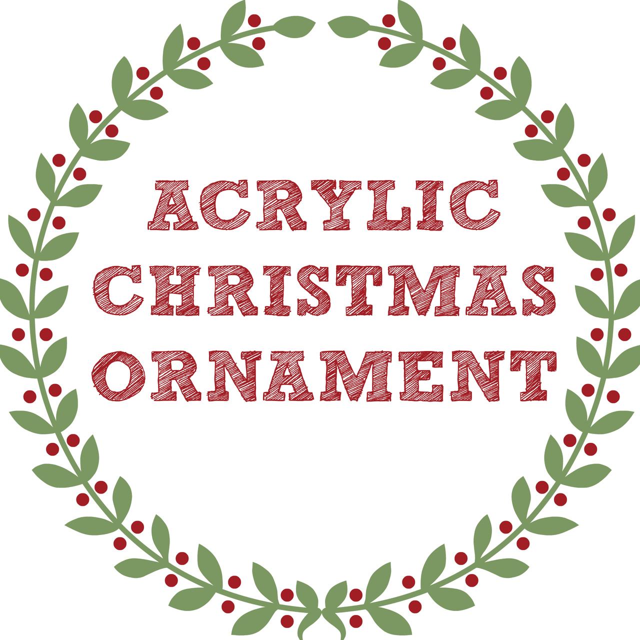 Acrylic Christmas Ornament Blanks | 17 Choices |