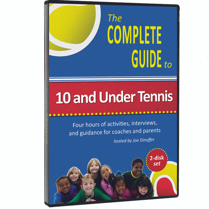 The Complete Guide to 10 and Under Tennis