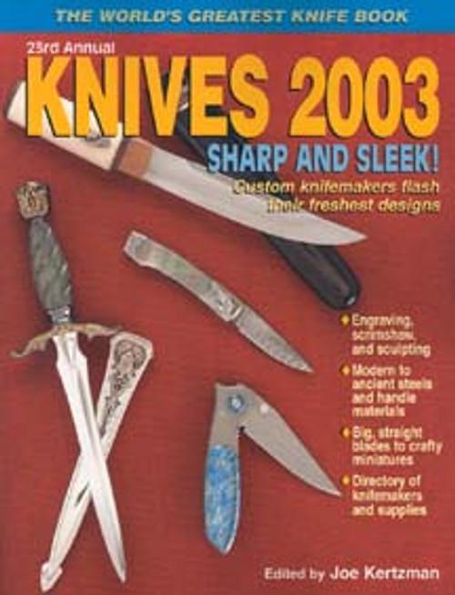 World's Greatest Knife Book Annual Knives 2003 By Joe Kertzman