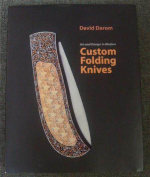 Art and Design in Modern Custom Folding Knives By Dr. David Darom