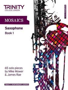 Trinity Saxophone Grades Initial to Grade 5  Mosaics Bk 1