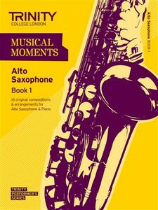 Trinity Saxophone  Alto Grade 1 Musical moments Bk 1