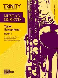 Trinity Saxophone Tenor Grade 1 Musical Moments Bk 1