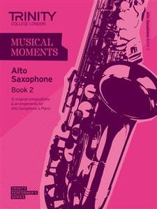 Trinity Saxophone  Alto Grade 2 Musical Moments Bk 2