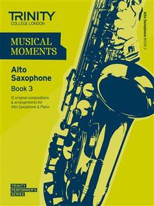 Trinity Saxophone Alto Grade 3 Musical Moments Bk 3