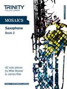 Trinity Saxophone Grades 6-8 Mosaics Bk 2