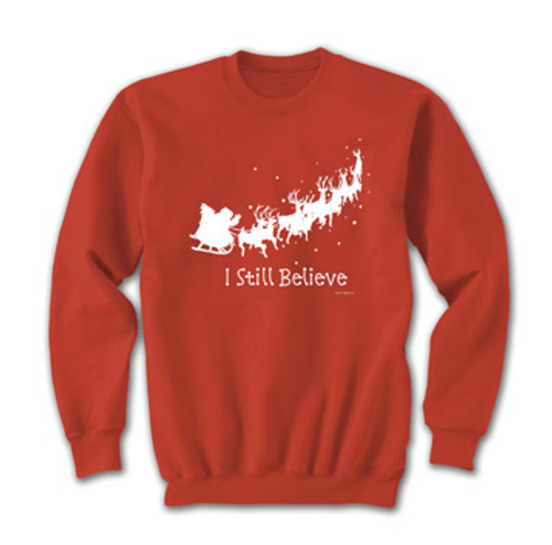 I Still Believe In Santa Sweatshirt