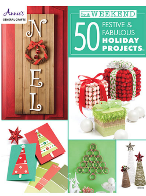 Annie in a weekend: 50 Festive & Fabulous Holiday Crafts