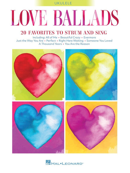 Love Ballads - 20 Favorites to Strum and Sing on Ukulele