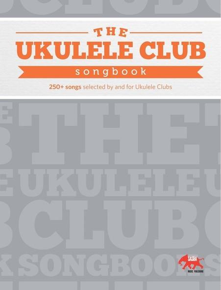 The Ukulele Club Songbook Volume 1