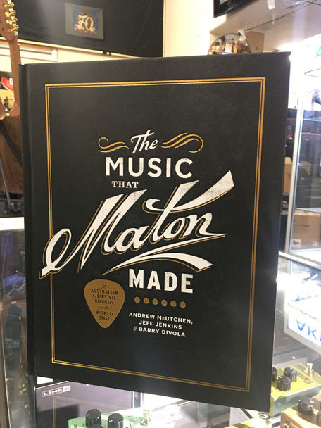 The Maton Book - The Music That Maton Made