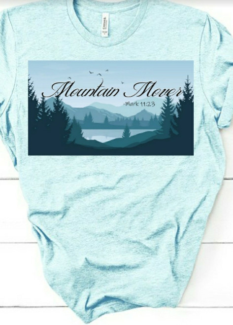 Ladies, these Mountain Mover tees are both classy and comfortable. Featured is our Icy Blue design- inspirational message of Scripture verse Mark 11:23