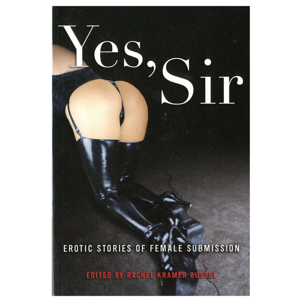 YES, SIR Erotic Stories of Female Submission