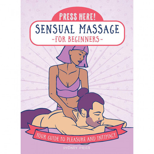Press Here! Sensual Massage for Beginners
